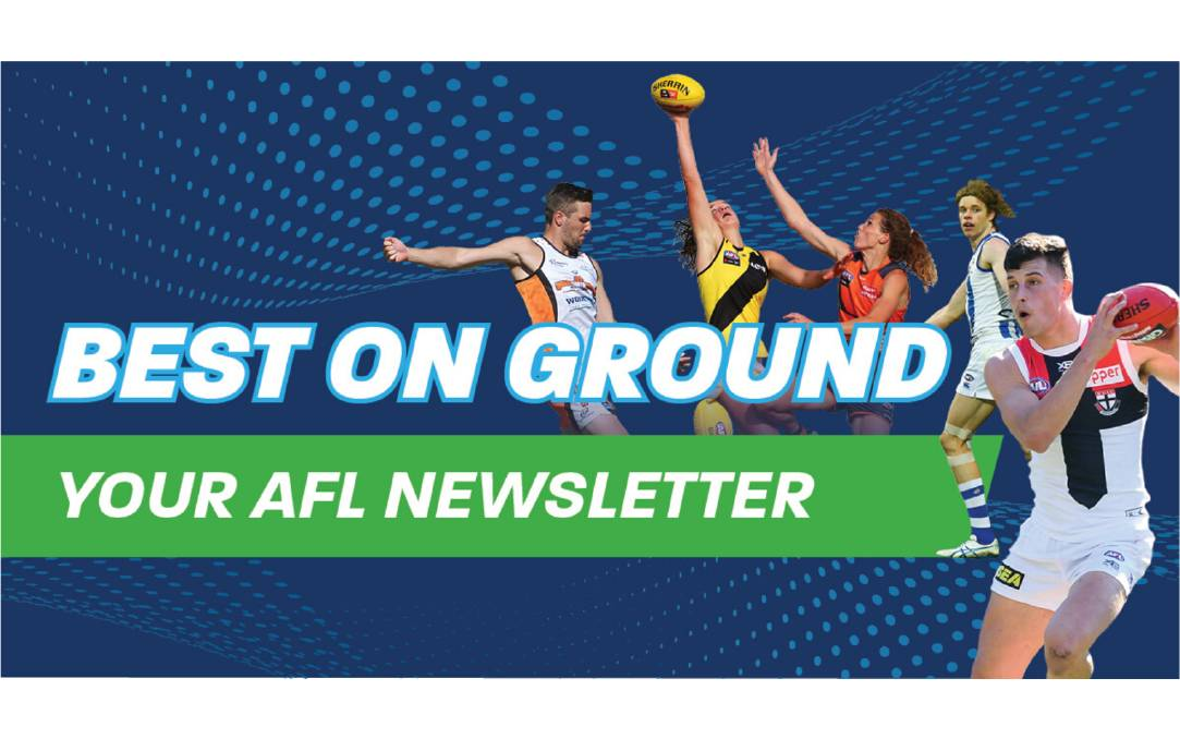 Best On Ground, your AFL newsletter, is here, sign up now